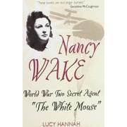 Nancy Wake by Lucy Hannah