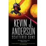 Scattered Suns: Saga Of the Seven Suns #4 by Kevin J. Anderson