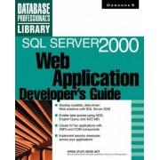 SQL Server 2000 Web Application Developer's Guide by Craig Utley