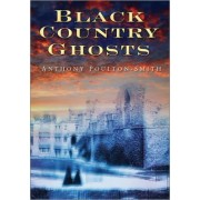 Black Country Ghosts by Anthony Poulton-Smith