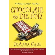 Chocolate to Die for by JoAnna Carl