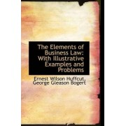 The Elements of Business Law by Ernest Wilson Huffcut
