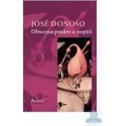 Obscena pasare a noptii - Jose Donoso