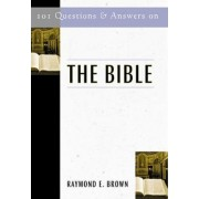 101 Questions and Answers on the Bible by Raymond E. Brown
