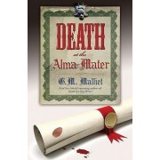 Death at the Alma Mater: Bk. 3 by G. M. Malliet