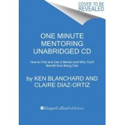 One Minute Mentoring CD: How to Find and Work with a Mentor-And Why You'll Benefit from Being One
