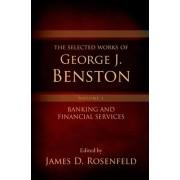 The Selected Works of George J. Benston: Volume 1 by James D. Rosenfeld