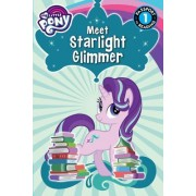 My Little Pony: Meet Starlight Glimmer!