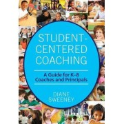 Student-Centered Coaching by Diane R. Sweeney