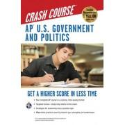AP U.S. Government and Politics Crash Course by Larry S Krieger