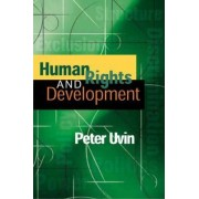 Human Rights and Development by Peter Uvin