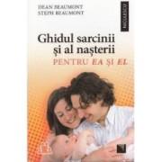 Ghidul sarcinii si al nasterii pentru ea si el - Dean Beaumont Steph Beaumont