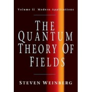 The Quantum Theory of Fields: Volume 2, Modern Applications: Modern Applications v. 2 by Steven Weinberg