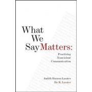 What We Say Matters by P. T. Judith Hanson Lasater