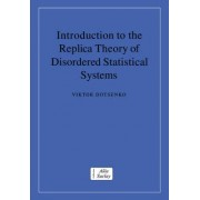 Introduction to the Replica Theory of Disordered Statistical Systems by Viktor Dotsenko