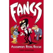 Fangs Vampire Spy Book 3: Assignment: Royal Rescue by Tommy Donbavand