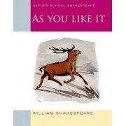 Oxford School Shakespeare: As You Like It by William Shakespeare