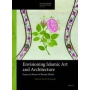 Envisioning Islamic Art & Architecture by David J. Roxburgh