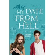 My Date from Hell by Tellulah Darling