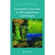 Ecosystem Function in Heterogeneous Landscapes by G. Lovett