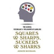 The Science, Psychology & Philosophy of Gambling by Joseph Buchdahl