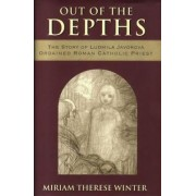 Out of the Depths by Miriam Therese Winter