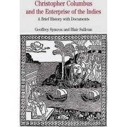 Christopher Columbus and the Enterprise of the Indies by Blair Sullivan