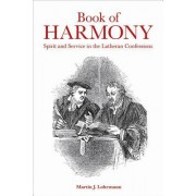 Book of Harmony: Spirit and Service in the Lutheran Confessions