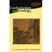 Confucianism and Ecology by Mary E. Tucker