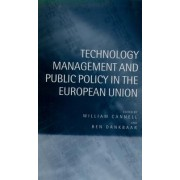 Technology Management and Public Policy in the European Union by William Cannell