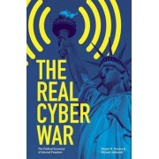 The Real Cyber War by Shawn M. Powers