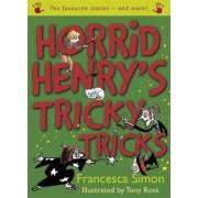 Horrid Henry's Tricky Tricks by Francesca Simon