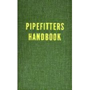 Pipe Fitter's Handbook by Forrest R. Lindsey