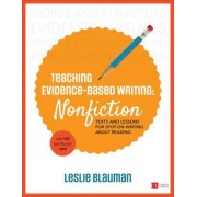 Evidence-Based Writing: Nonfiction: Texts and Lessons for Spot-On Writing about Reading