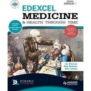 Edexcel Medicine and Health Through Time (Includes Unit 1 Development Study and Unit 3 Source Enquiry) by Neil Watkin