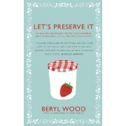 Let's Preserve It by Beryl Wood