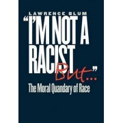 'I'm Not a Racist, but' by Lawrence Blum