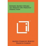 Father Mateo Speaks to Priests on Priestly Perfection by Mateo Crawley-Boevey