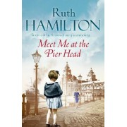 Meet Me at the Pier Head by Ruth Hamilton