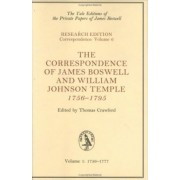 The Correspondence of James Boswell and William Johnson Temple, 1756-1795 by James Boswell