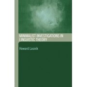 Minimalist Investigations in Linguistic Theory by Howard Lasnik
