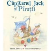 Capitanul Jack si Piratii - Peter Bently Helen Oxenbury