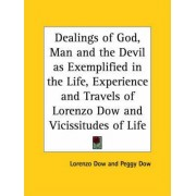 Dealings of God, Man and the Devil as Exemplified in the Life, Experience and Travels of Lorenzo Dow and Vicissitudes of Life (1854) by Lorenzo Dow