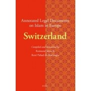Annotated Legal Documents on Islam in Europe: Switzerland by Ren