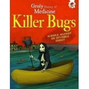 Killer Bugs - Science Against an Invisible Enemy by John Farndon