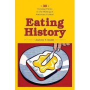 Eating History by Andrew F. Smith
