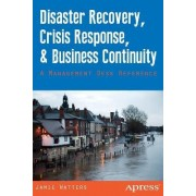 Disaster Recovery, Crisis Response, and Business Continuity: A Management Desk Reference by Jamie Watters