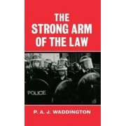 The Strong Arm of the Law by P. A. J. Waddington