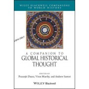 A Companion to Global Historical Thought by Prasenjit Duara