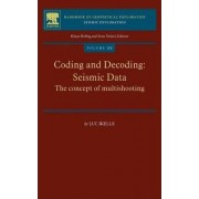 Coding and Decoding: Seismic Data by Luc T. Ikelle
